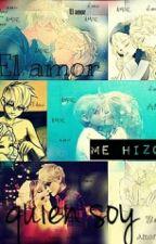 El amor me hizo quien soy by ItzelhR_Frost