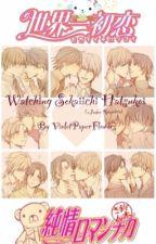 Watching Sekai-ichi Hatsukoi (+Junjou Romantica) by VioletPaperFlowers