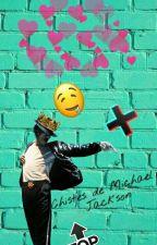 Chistes de Michael Jackson by IngriddeJackson