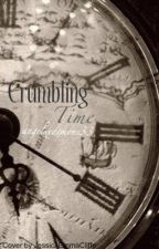 Crumbling Time by angelsxdemons33