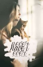 Never Have I Ever #Wattys2019 [Original] by duellator