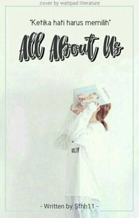 All About Us (ON EDITING) by sfhh11