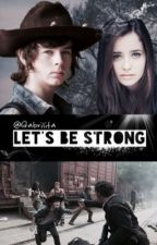 Let's be strong (Carl Grimes) 1 y 2 by Gabrilita