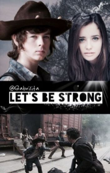 Let's be strong (Carl Grimes) 1 y 2
