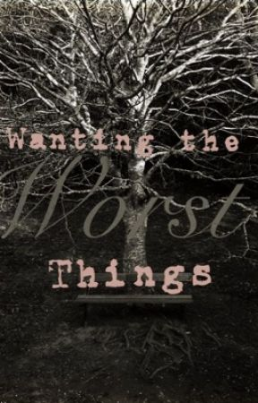 Wanting the Worst Things (BWWM) by NinjaUnicorn2002