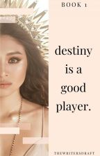 Destiny Is A Good Player (JaDine Fanfic) COMPLETED by Mierylistic
