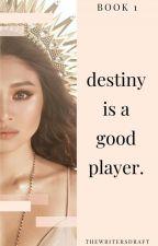 Destiny Is A Good Player (JaDine) by lowkeydraft