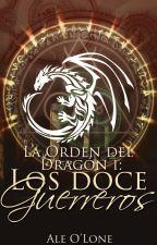 Los Doce Guerreros [La Orden del Dragón 1] © by AleOLone