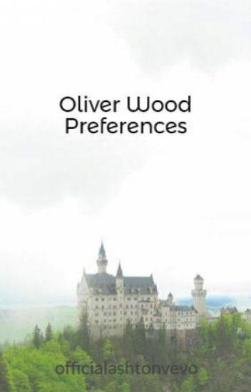 Oliver Wood Preferences