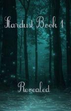 Stardust Book 1- Revealed (SNEAK PEEK) by WorldofInspiration