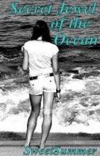 Secret Jewel of the Ocean by SweetSummer