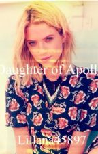 Daughter of Apollo (Percy Jackson Fan Fiction) by Lillana45897