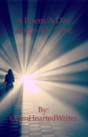 A Poem a Day Keeps me Sane by OpenHeartedWriter