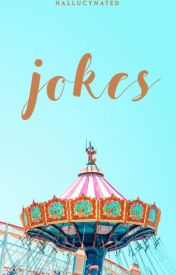 ♡ Jokes ♡ by hallucynated