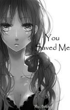 You Saved Me by Aiakah