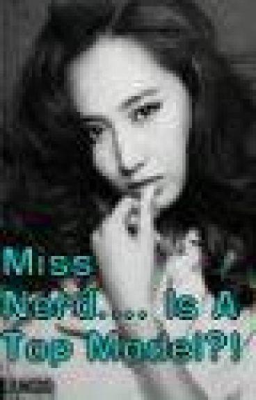 Miss Nerd ..... Is a Top Model?!