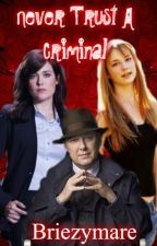 Never Trust a Criminal by Briezymare