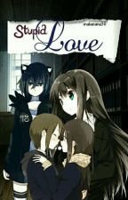 Stupid Love (Lesbian Love Story) by Enabanana30