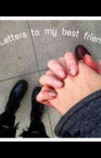 Cartas a mi mejor amigo. by ciaramarquez75