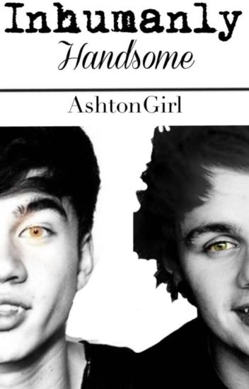 Inhumanly Handsome {Muke/Cashton}