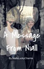 A Message From Niall by badinfluence32