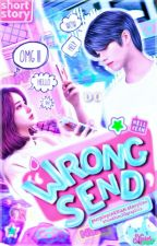 Wrong Send (SHORT STORY) by purplepinkRian