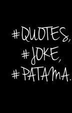 QUOTES,JOKE,PATAMA by black_niockhie