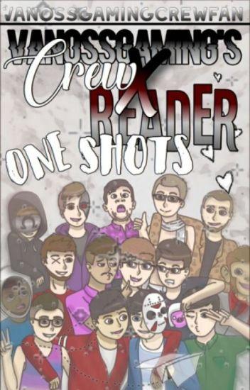 VanossGaming's Crew x Reader One Shots