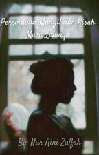 Perempuan Mungil dan Kisah Masa Lalunya [EDITING] by nurainizulfah