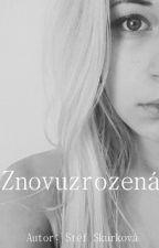 ZNOVUZROZENÁ /Reborn/ by StefSkurkova