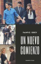 "Nuevo comienzo ""Fanfic Grey"" by DannyaDiaz"