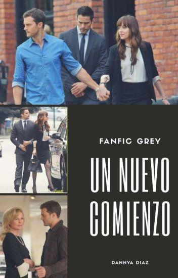 """Nuevo comienzo """"Fanfic Grey"""""""