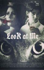Look at me by rizkaaryu