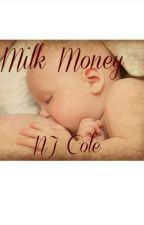 Milk Money by NJCole468