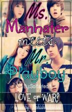 Ms.MANHATER meets Mr.PLAYBOY by SoItsHEART