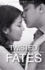 Twisted Fates (KathNiel) by TheChicWriter