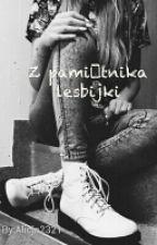 Z pamiętnika lesbijki... by Alicja2321