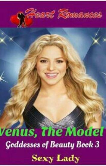 VENUS, THE MODEL  (GODDESSES OF BEAUTY BOOK 3) complete