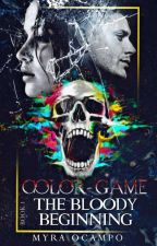 "Color Game I ""The Bloody Beginning"" (Completed) #Wattys2016 by Myra1493"