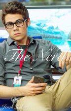The Nerd (Dylan O'Brien Fanfiction) by jenn_hebert
