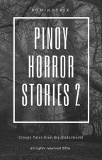 Pinoy Horror Stories II by Dominotrix