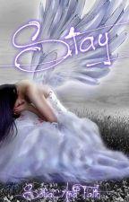 Stay(Short Story) by SofiaAndFaith