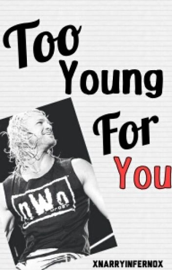 Too Young For You   || A WWE and Dolph Ziggler Fanfiction|| ( ON HOLD)