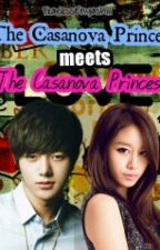 The Casanova Prince meets the Casanova Princess by FearlessEnyashiii