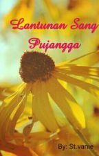 Lantunan Sang Pujangga by st_vanie