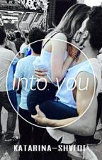 Into you. by katarina-shvede