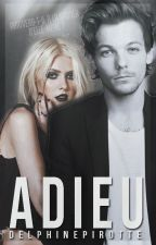 Adieu ... {Tome 1} by DelphinePirotte