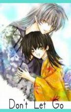 Don't let go (Sesshomaru/Rin Love Story) by Sesshysgirl