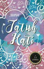 Jatuh Hati [Sudah Dibukukan] by _rahmaa