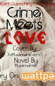 Crime meets love!(islamic love story) by Muslimah789